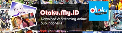 Otaku.My.ID | Download & Streaming Anime Sub Indonesia