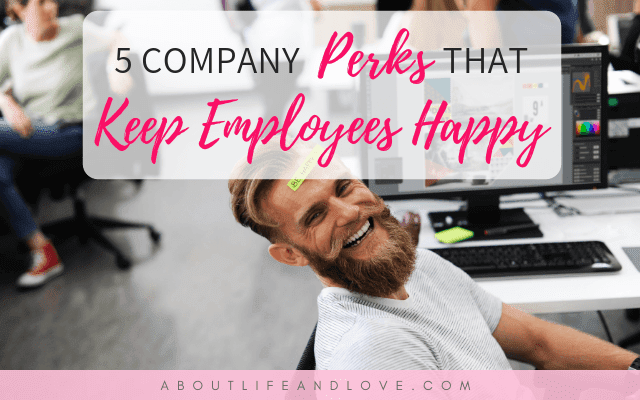 5 Company Perks That Keep Employees Happy