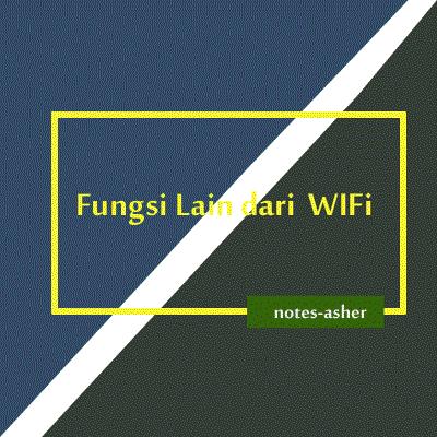 mengenal-fungsi-lain-dari-wifi-notes-asher