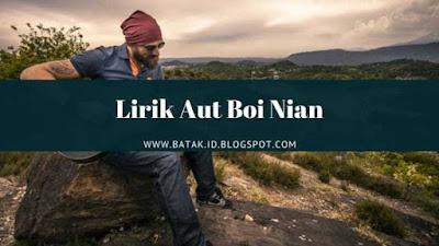 Lirik Aut Boi Nian