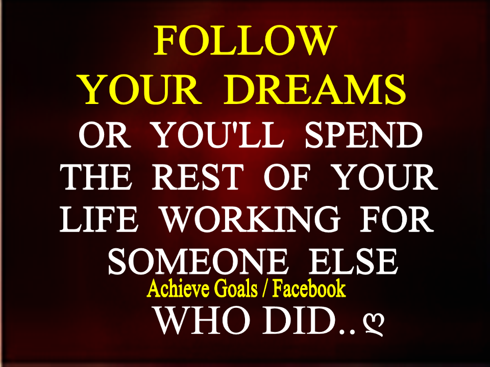 Love Life Dreams If You Re Lucky Enough To Find Someone: Love Life Dreams: Follow Your Dreams Or You'll Spend