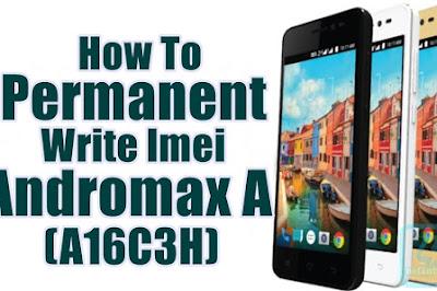 Tutorial Permanent Write Imei Andromax A (A16C3H) via PC