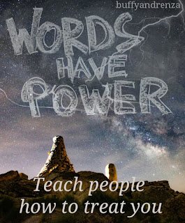 Teach people how to treat you - The power of words