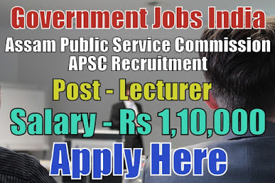 Assam Public Service Commission APSC Recruitment 2018