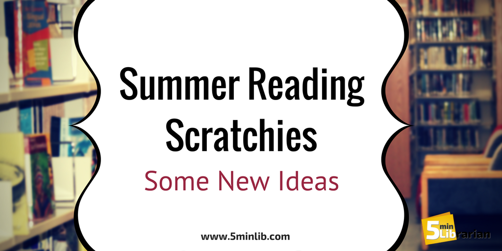 5 Minute Librarian: Summer Reading Scratchies - Some New Ideas
