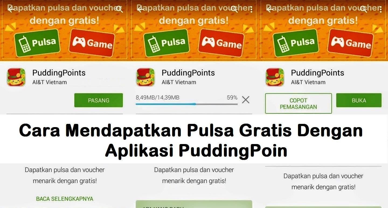 Cara Mendapatkan Pulsa Gratis Dengan Aplikasi PuddingPoin