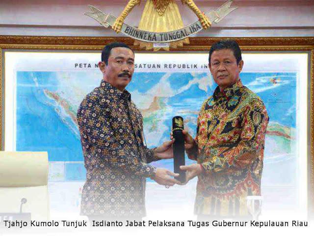 Tjahjo Kumolo Tunjuk  Isdianto Jabat Pelaksana Tugas Gubernur Kepulauan Riau