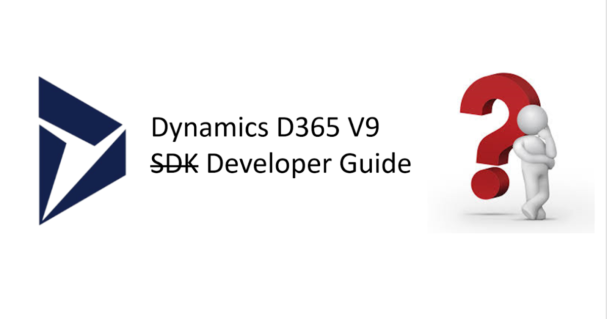 MS Dynamics CRM - Tips from a Developer: D365 V9 CRM SDK