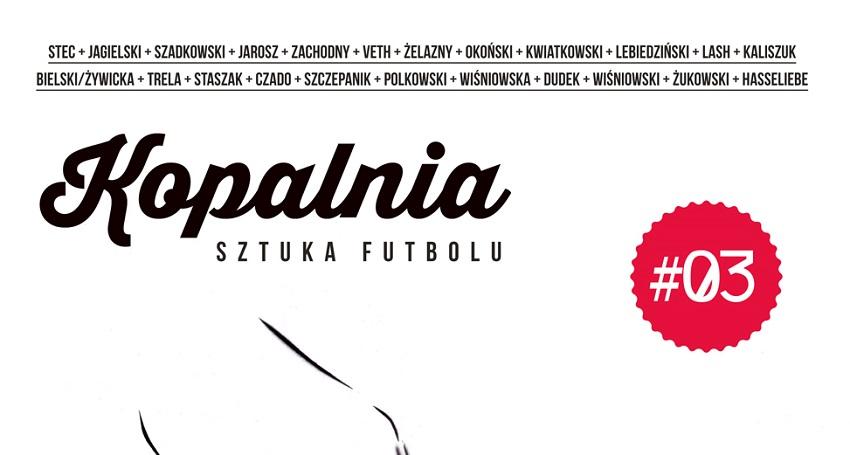 Fragment okładki 3 numeru magazynu Kopalnia. Sztuka futbolu