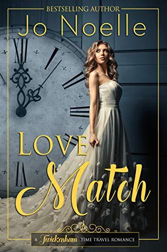 Love Match (Twickenham Time Travel Romance Book 5) by Jo Noelle