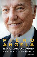 Il mio lungo viaggio: 90 anni di storie vissute  di Piero Angela