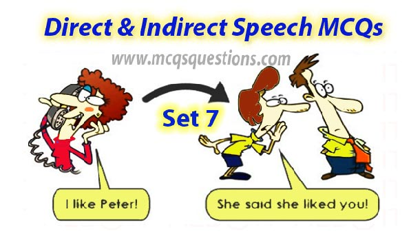 Direct and Indirect Speech MCQs Set 7