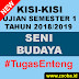 Kisi Seni Budaya UAS Gasal 2018/2019 SMK Pemalang