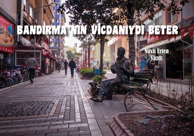 BANDIRMA'NIN VİCDANIYDI BETER