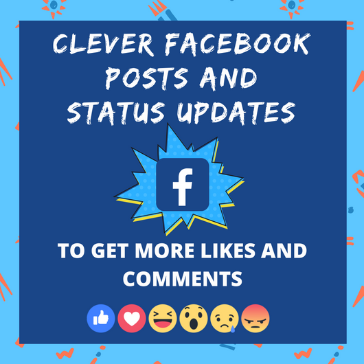 Clever Facebook Posts and Status to get more likes and comments