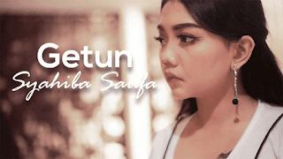 Lirik Lagu Getun - Syahiba Saufa