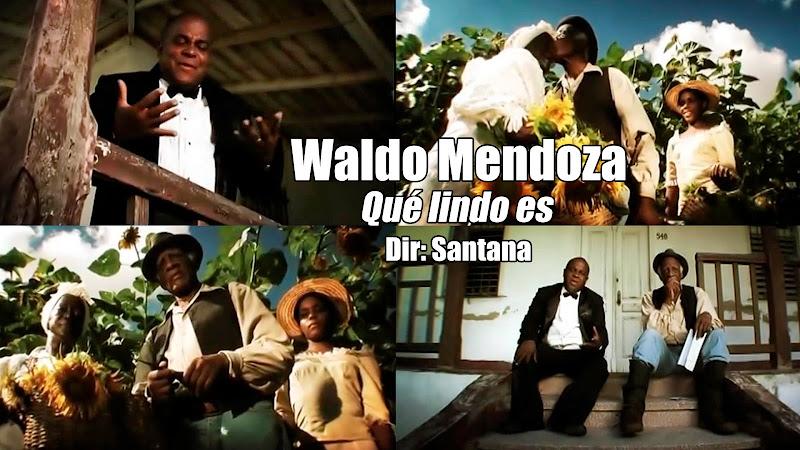 Waldo Mendoza - ¨Qué lindo es¨ - Videoclip - Dirección: Santana. Portal del Vídeo Clip Cubano