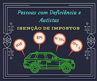Veículos com isenção de IPI, IOF, ICMS e IPVA para pessoas com deficiência e autistas