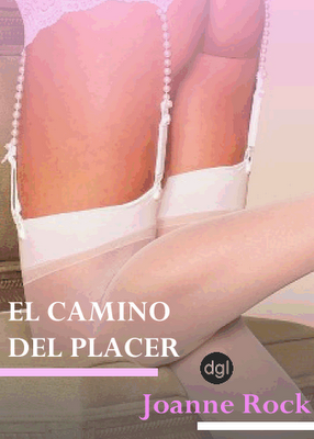 El Camino Del Placer – Joanne Rock