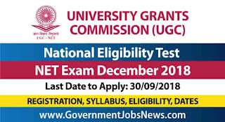 UGC National Eligibility Test NET Exam December 2018 - Registration,Syllabus, Eligibility, Dates