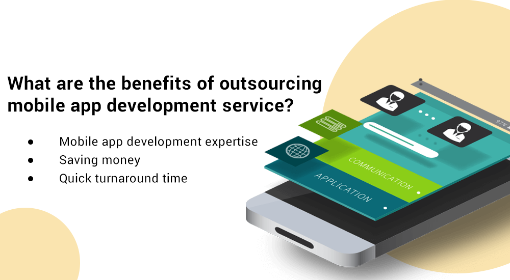 Benefits Of Outsourcing Mobile App Development Service