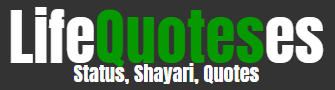 Lifequoteses - Status, Shayri, Quotes