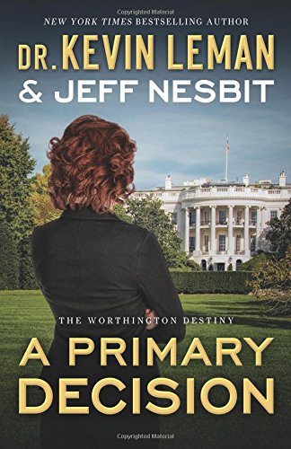 A Primary Decision (The Worthington Destiny #3) by Dr. Kevin Leman & Jeff Nesbit
