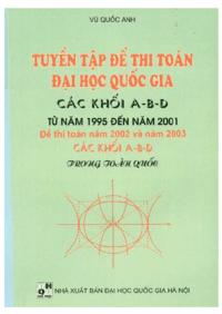 Tuyển Tập Đề Thi Toán Đại Học Quốc Gia Các Khối A-B-D Từ 1995-2001 - Vũ Quốc Anh