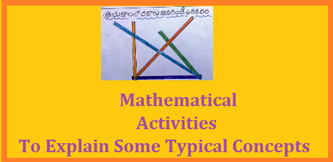 Mathematical Activities to Explain Some Concepts Download Here Maths Activities which help teacher in Teaching Learning Process to Explain some typical concepts to Students at High School Level Download Telugu Content here about Activities  These math activities are an engaging way to help your kid master key math skills. From easy, hands-on math activities to more advanced games and puzzles, we've got you covered mathematical-activities-to-explain-some-typical-concepts-maths