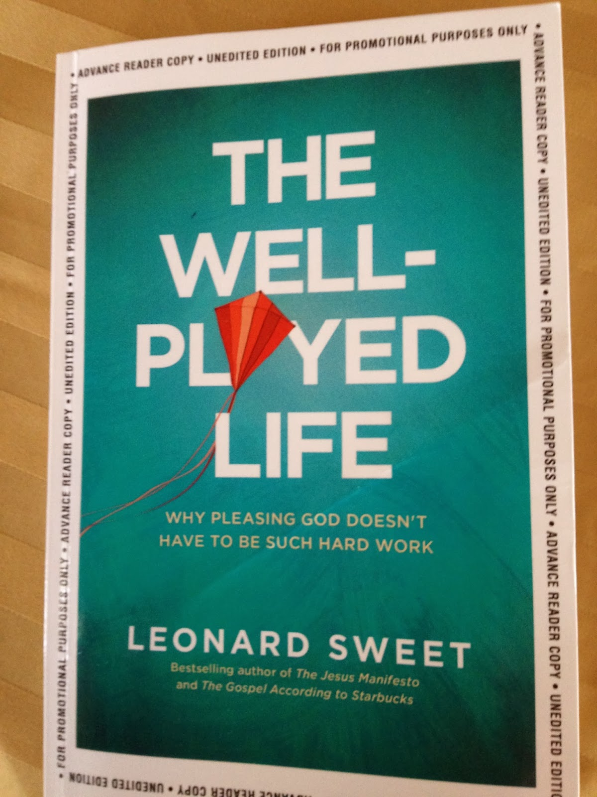 The Well-Played Life: Why Pleasing God Doesnt Have to Be Such Hard Work