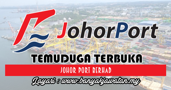 Temuduga Terbuka 2018 di Johor Port Berhad