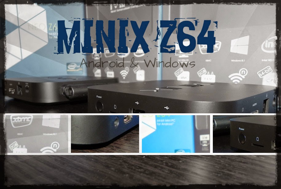MINIX Z64 ( Android & Windows ) - Review
