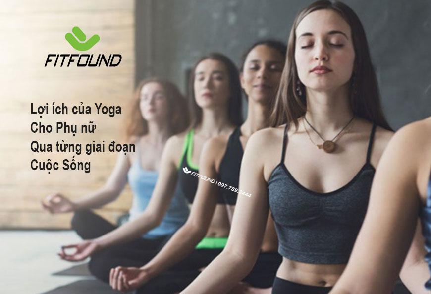 loi-ich-cua-yoga-cho-phu-nu-qua-tung-giai-doan-cua-cuoc-song