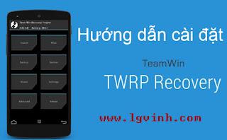 Tổng hợp TWRP Recovery và hướng dẫn cài đặt cho điện thoại  Xiaomi