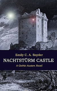 Book Cover: Nachtsturm Castle: A Gothic Austen Novel by Emily C A Snyder