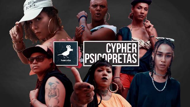 CYPHER PSICOPRETAS - Sistah Chilli | Danna Lisboa | Bia Doxum | Anarka | Dory de Oliveira | Cris SNJ
