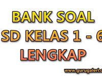 Bank Soal SD untuk UTS, UKK, dan UAS Kelas I - VI Lengkap