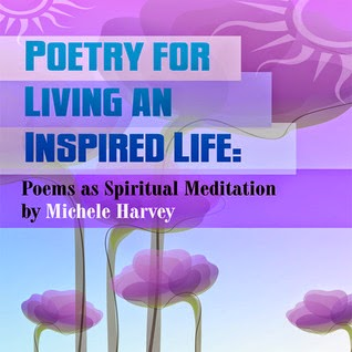 http://www.amazon.com/Poetry-Living-Inspired-Life-Meditation-ebook/dp/B00DUDRUC0/ref=la_B009I3T9TI_1_2?s=books&ie=UTF8&qid=1405376777&sr=1-2