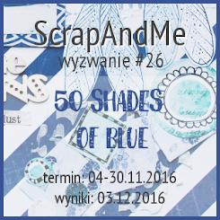 http://blogscrapandme.blogspot.com/2016/11/wyzwanie-26-50-shades-of-blue-czyli-50.html