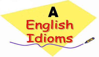 Contoh Idiom Bahasa Inggris Awalan A