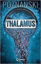 Neuerscheinungen im August 2018 #1 - Thalamus von Ursula Poznanski