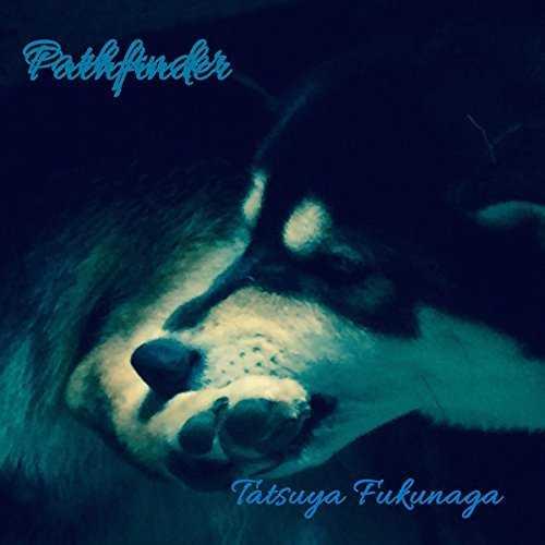 [Album] 福永達哉 – Pathfinder (2015.07.01/MP3/RAR)