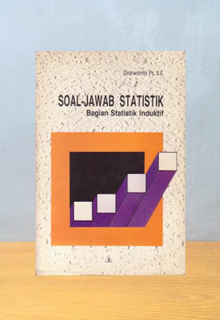 SOAL-JAWAB STATISTIK: BAGIAN STATISTIK INDUKTIF, Djarwanto