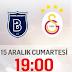 Başakşehirspor- Galatasaray maçı canlı izle