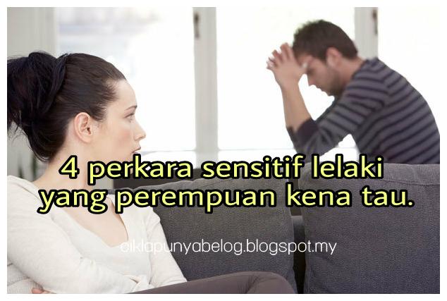 4 perkara sensitif lelaki yang perempuan kena tau.