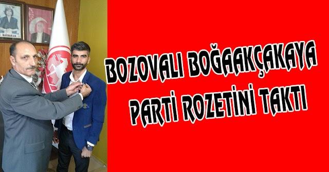 Bozovalı Boğaakçakaya parti rozetini taktı