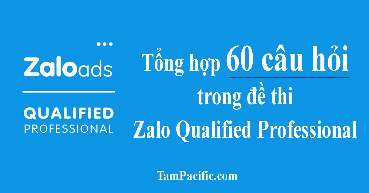 Tổng hợp 60 câu hỏi trong đề thi Zalo Qualified Professional