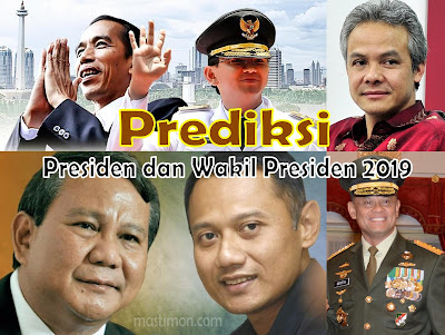 Prediksi Presiden dan Wakil Presiden Periode 2019 - 2024 Indonesia