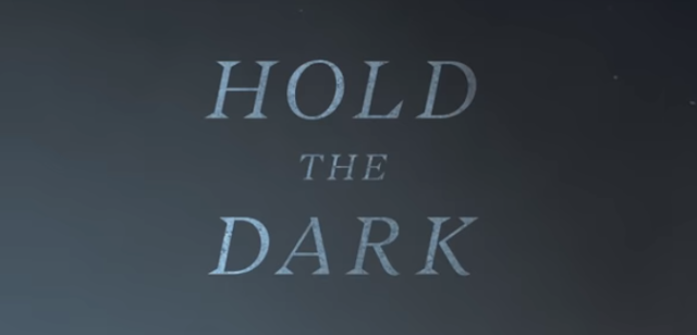Hold the Dark | Trailer de Netflix 2018