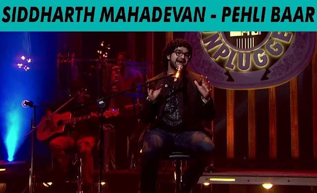 Pehli Baar - Siddharth Mahadevan @ MTV Unplugged 5